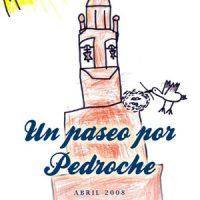 Un Paseo por Pedroche, abril 2008