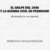 El Golpe del 1936 y la Guerra Civil en Pedroche, por Francisco Sicilia Regalón