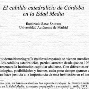 El cabildo catedralicio de Córdoba en la Edad Media. Iluminado Sanz Sancho