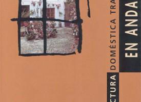 «Arquitectura doméstica tradicional en Andalucía», Jornadas 2002