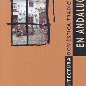 """Arquitectura doméstica tradicional en Andalucía"", Jornadas 2002"